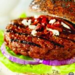Boring burgers no more: Make everyday grilling gourmet